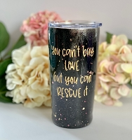 You Can't Buy Love but You Can Rescue It Glitter Tumbler