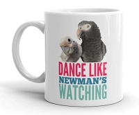 Dance Like Newman's Watching Mug